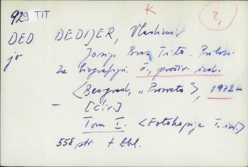 Josip Broz Tito : prilozi za biografiju [2. prošireno izdanje] / Vladimir Dedijer