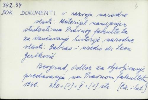 Dokumenti o razvoju narodne vlasti : materijal namijenjen studentima Pravnog fakulteta za izučavanje historije narodne vlasti / Leon Geršković