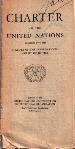 Charter of the United Nations together with the Statute of the International Court of Justice : Signed at the United Nations Conference on International Organization San Francisco, California, June 26, 1945.