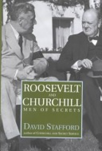 Roosevelt and Churchill : men of secrets / David Stafford.