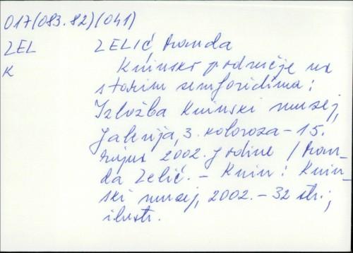 Kninsko područje na starim zemljovidima : izložba : Kninski muzej, Galerija, 3. kolovoza - 15. rujna 2002. / [autorica izložbe i teksta kataloga] Manda Zelić ; [fotografije Marko Gržan... et al.].