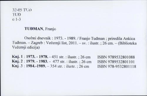 Osobni dnevnik : 1973.-1989. / Franjo Tuđman ; priredila Ankica Tuđman.