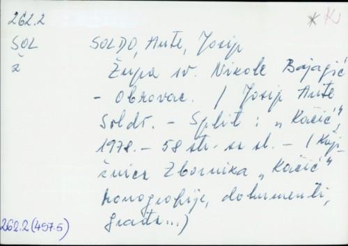 Župa sv. Nikole Bajagić - Obrovac / Josip Ante Soldo ; [fotografije N. Kulić i P. Jović].