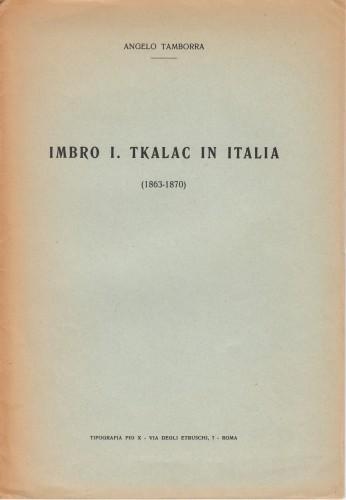 Imbro I. Tkalac e in Italia / Angelo Tamborra.