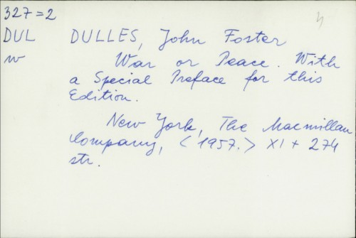 War or Peace : With a Special Preface for this Edition / John Foster Dulles