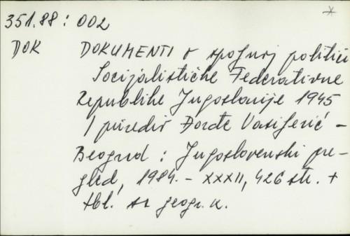 Dokumenti o spoljnoj politici Socijalističke Federativne Jugoslavije 1945. / Đorđe Vasiljević