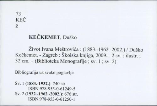 Život Ivana Meštrovića : (1883.-1962.-2002.) / Duško Kečkemet.
