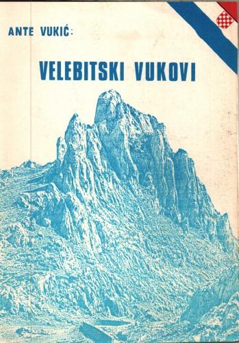 Velebitski vukovi : zapisi iz hrvatske križarske borbe / Ante Vukić.