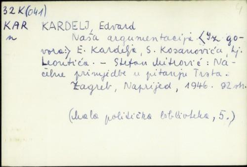 Naša argumentacija / E. Kardelj, S. [Sava] Kosanović, Lj. [Ljubo] Leontić. Načelne primjedbe u pitanju Trsta / Stefan Mitrović.