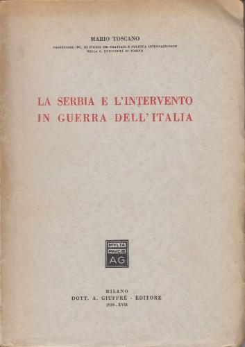 La Serbia e l'intervento in guerra dell' Italia / Mario Toscano.