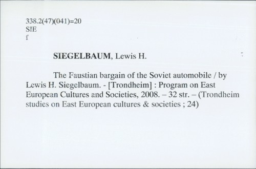 The Faustian bargain of the Soviet automobile / by Lewis H. Siegelbaum