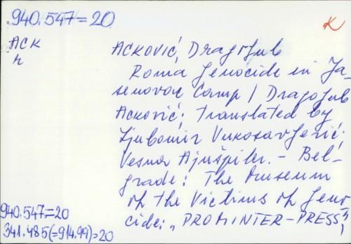 Roma genocide in Jasenovac camp [translated by Ljubomir Vukosavljević, Vesna Ajnšpiler] / Dragoljub Acković