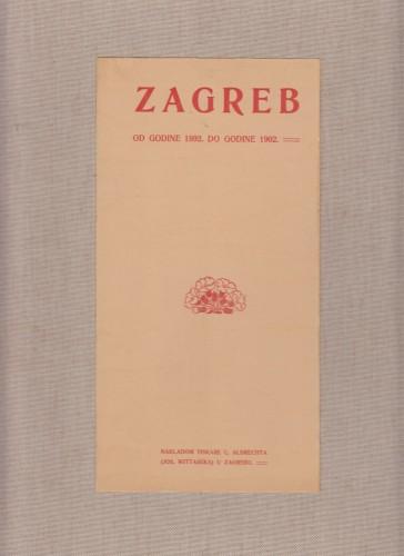 Slob. i kr. zem. glavni grad Zagreb : od godine 1892. do godine 1902. : sastavljeno po službenim podatcima : s 6 portraita, 8 svietlotisaka, 11 slika i 2 chromoslike.