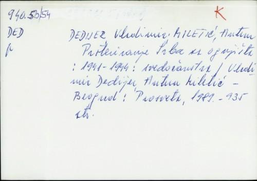 Proterivanje Srba sa ognjišta : 1941-1944 : svedočanstva / Vladimir Dedijer