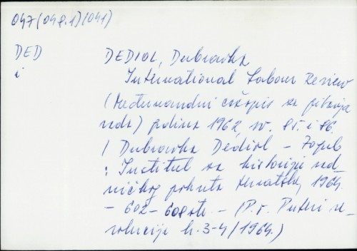 International Labour Review (Međunarodni časopis za pitanja rada) godina 1962, sv. 85. i 86. / Dubravka Dediol
