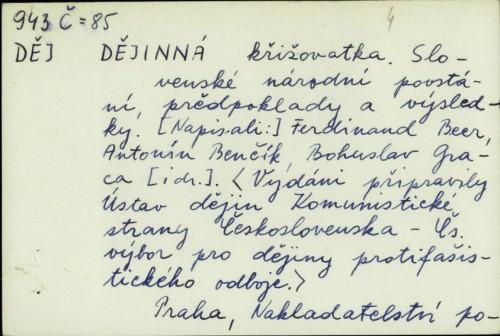 Dejinna krizovatka : Slovenské narodni povstani, predpoklady a vysledky / Ferdinand Beer ... [et al.]