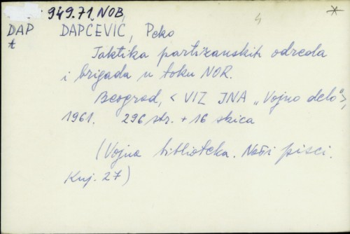 Taktika partizanskih odreda i brigada u toku NOR / Peko Dapčević