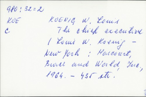 The chief executive / Louis W. Koenig