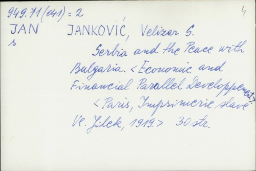 Serbia and the Peace with Bulgaria : Economic and financial parallel developpement / Velizar S. Janković