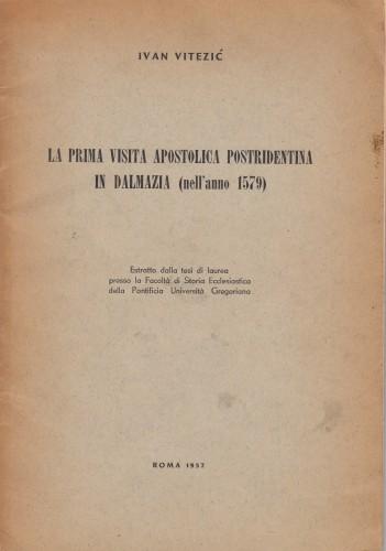 La prima vista apostolica postridentina in Dalmazia : (nell'anno 1579) / Ivan Vitezić.