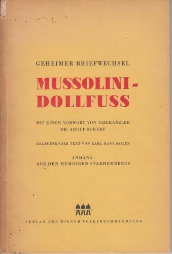 Geheimer Briefwechsel Mussolini-Dollfuss / Benito Mussolini, Engelbert Dollfuss.
