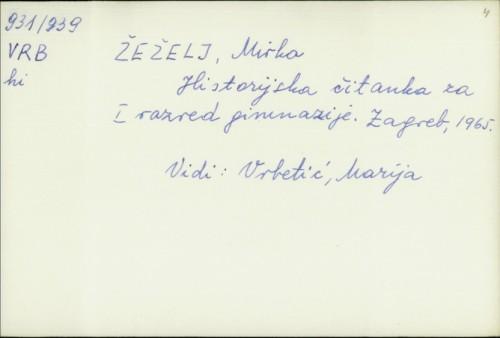 Historijska čitanka za I. razred gimnazije Marija Vrbetić, Mirko Žeželj