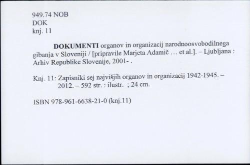 Dokumenti organov in organizacij narodnoosvobodilnega gibanja v Sloveniji / [pripravile Marjeta Adamič ... et al.]