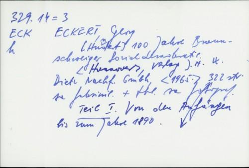 Hundert [100] Jahre Braunschweiger Socialdemokratie / Georg Eckert