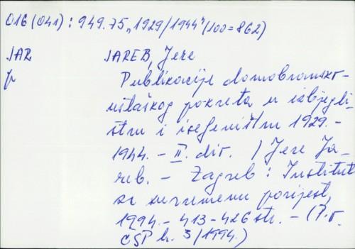 Publikacije domobransko-ustaškog pokreta u izbjeglištvu i iseljeništvu 1929.-1944. : II. dio / Jere Jareb.