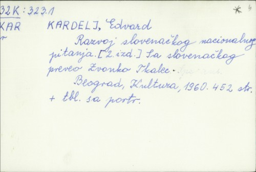 Razvoj slovenačkog nacionalnog pitanja / Edvard Kardelj ; [preveo Zvonko Tkalec].