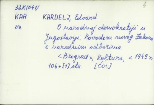 O narodnoj demokratiji u Jugoslaviji : povodom novog Zakona o narodnim odborima / Edvard Kardelj.
