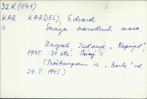 Snaga narodnih masa / Edvard Kardelj.