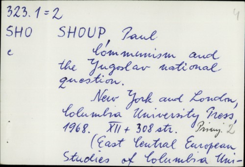 Communism and the Yugoslav national question / Paul Shoup