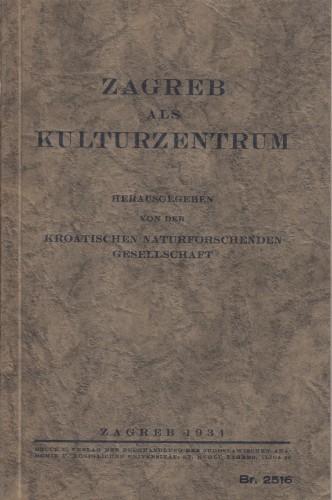 Zagreb als Kulturzentrum / herausgegeben von de kroatischen naturfoschenden gesellschaft.