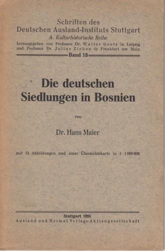 Die deutschen Siedlungen in Bosnien / von Hans Maier.