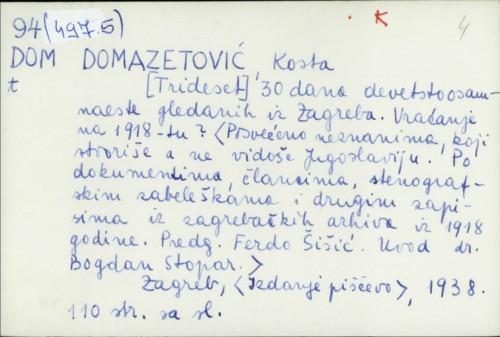 [Trideset] 30 dana devetstoosamnaeste gledanih iz Zagreba : vraćanje na 1918.-tu? Kosta Domazetović
