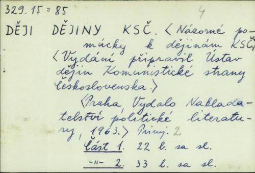 Dějiny KSČ : názomé pomúcky k dějinám KSČ. Vydání pripravil Ustaj dějin Komunistické strany Československa /