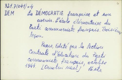 La démocratie française et son avenir : l'école élémentaire du Parti communiste français. Troisième leçon /