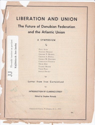 Liberation and Union : The Danubian Federation and the Atlantic Union, a Symposium / edited by Stephen Borsody.