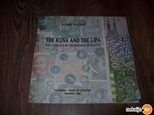 The kuna and the lipa : the currency of the Republic of Croatia / Dalibor Brozović ; [English translation Janko Paravić ; photographs Ratimir Restek].