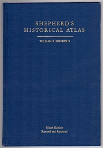 Shepherd's historical atlas / William R. Shepherd, late professor of History, Columbia University.