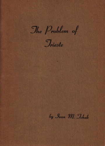 The problem of Trieste / by Ivan M. Tchok.