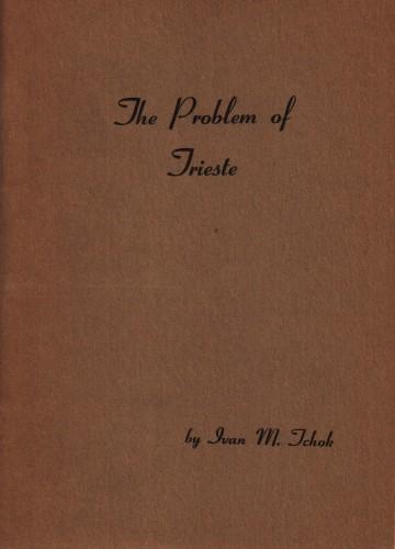 The problem of Trieste / by Ivan M. Tchok.