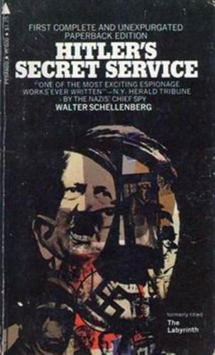 Hitler's secret services : Memoirs of Walter Schellenberg / Walter Schellenberg.