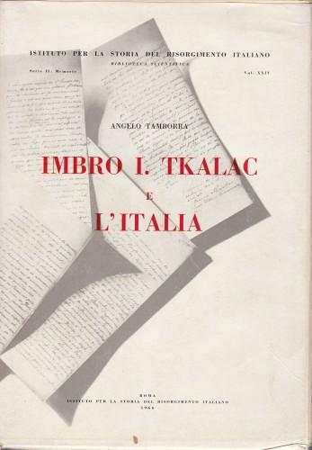 Imbro I. Tkalec e l'Italia / Angelo Tamborra.