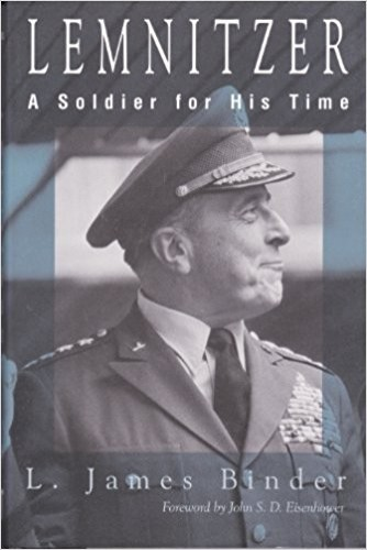 Lemnitzer : a soldier for his time / L. James Binder.