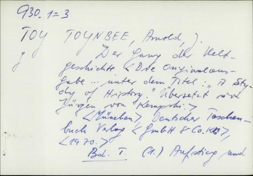 Der Gang der Weltgeschichte / Arnold J. Toynbee