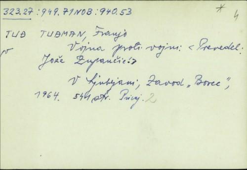 Vojna proti vojni / Franjo Tuđman ; Prev. Jože Zupančić