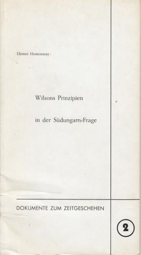 Wilons Pinzipien in der Südungarn Frage / Elemer Homonnay.