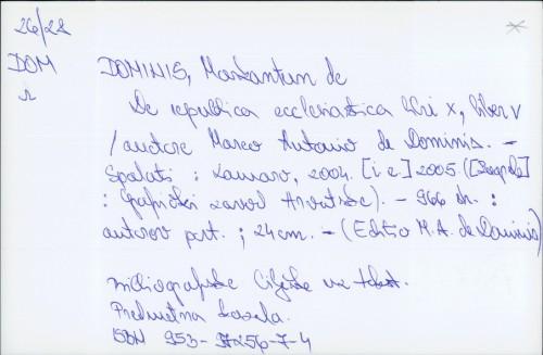 De republica ecclesiastica libri X, liber V / Marco Antonio de Dominis